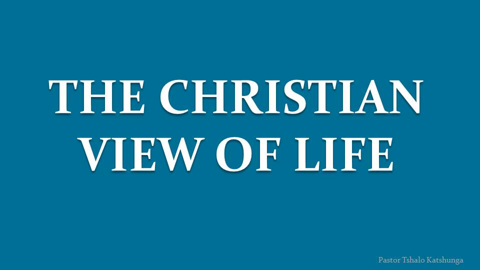 the christian view of life