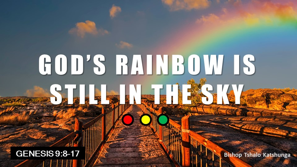 God's rainbow is still in the sky